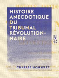 Histoire anecdotique du tribunal révolutionnaire