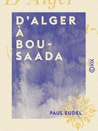 D'Alger à Bou-Saada