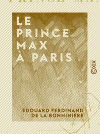 Le Prince Max à Paris