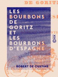 Les Bourbons de Goritz et les Bourbons d'Espagne