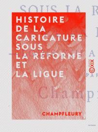 Histoire de la caricature sous la Réforme et la Ligue