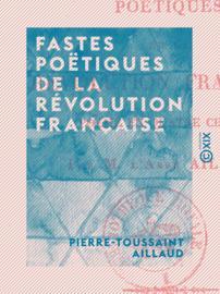 Fastes poëtiques de la Révolution française