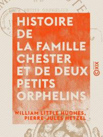 Histoire de la famille Chester et de deux petits orphelins