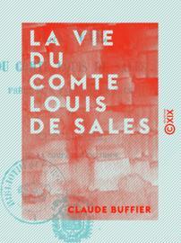 La Vie du comte Louis de Sales