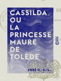 Cassilda ou la Princesse maure de Tolède