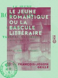 Le Jeune Romantique ou la Bascule littéraire