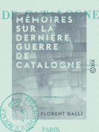 Mémoires sur la dernière guerre de Catalogne