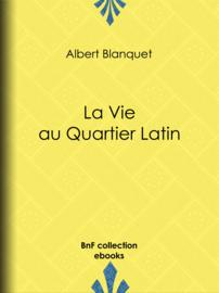 La Vie au quartier Latin