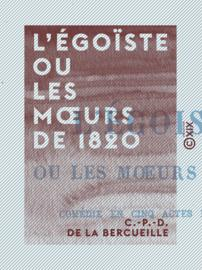 L'Égoïste ou les Mœurs de 1820