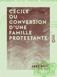 Cécile ou Conversion d'une famille protestante