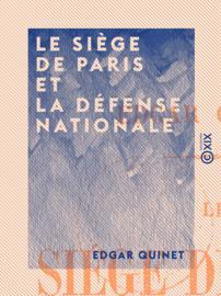 Le Siège de Paris et la défense nationale