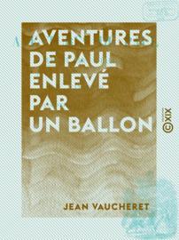Aventures de Paul enlevé par un ballon