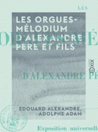 Les Orgues-Mélodium d'Alexandre père et fils