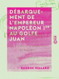 Débarquement de l'empereur Napoléon Ier au golfe Juan