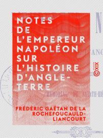 Notes de l'empereur Napoléon sur l'histoire d'Angleterre