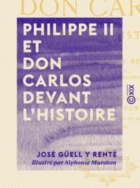 Philippe II et don Carlos devant l'histoire