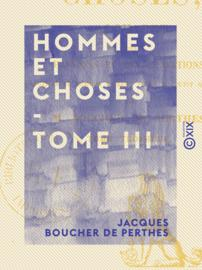 Hommes et Choses - Tome III