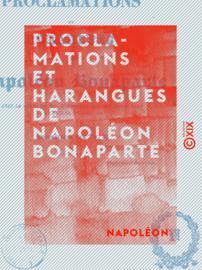 Proclamations et harangues de Napoléon Bonaparte