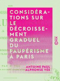 Considérations sur le décroissement graduel du paupérisme à Paris