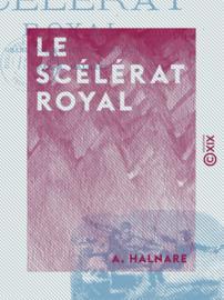 Le Scélérat royal