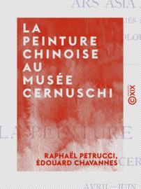 La Peinture chinoise au musée Cernuschi