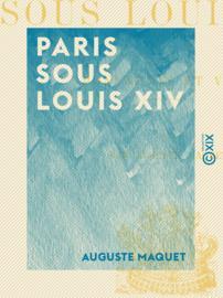 Paris sous Louis XIV