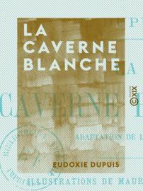 La Caverne blanche