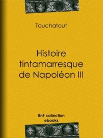 Histoire tintamarresque de Napoléon III