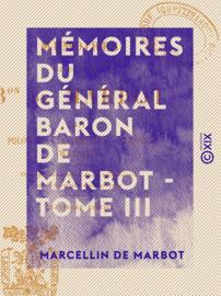 Mémoires du général baron de Marbot - Tome III