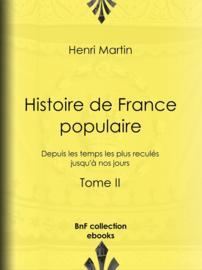 Histoire de France populaire - Tome II