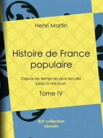 Histoire de France populaire - Tome IV