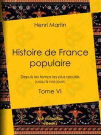 Histoire de France populaire - Tome VI