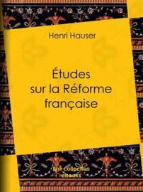 Études sur la Réforme française