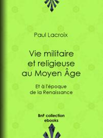 Vie militaire et religieuse au Moyen Âge et à l'époque de la Renaissance