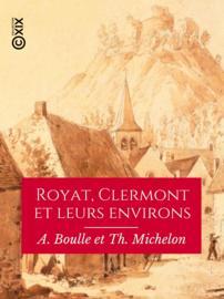 Royat, Clermont et leurs environs
