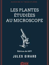Les Plantes étudiées au microscope