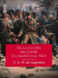 De la gloire militaire du maréchal Ney