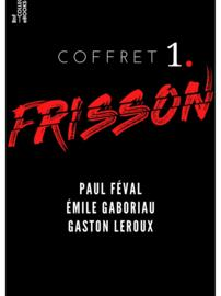 Coffret Frisson n°1 - Paul Féval, Émile Gaboriau, Gaston Leroux