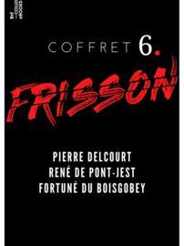 Coffret Frisson n°6 - Pierre Delcourt, René de Pont-Jest, Fortuné du Boisgobey