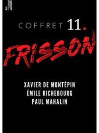 Coffret Frisson n°11 - Xavier de Montépin, Émile Richebourg, Paul Mahalin
