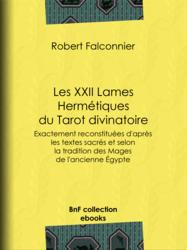 Les XXII lames hermétiques du tarot divinatoire
