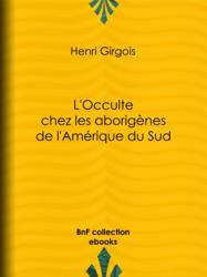 L'Occulte chez les aborigènes de l'Amérique du Sud