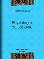 Physiologie du Bas-Bleu