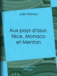 Aux pays d'azur, Nice, Monaco et Menton