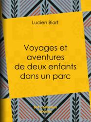 Voyages et aventures de deux enfants dans un parc