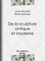 De la sculpture antique et moderne