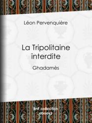 La Tripolitaine interdite