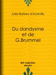 Du dandysme et de G. Brummel