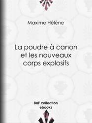 La poudre à canon et les nouveaux corps explosifs