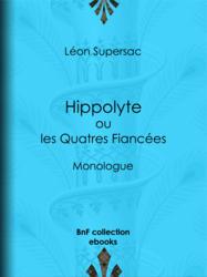 Hippolyte ou les Quatres Fiancées